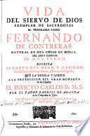 Vida del siervo de Dios exemplar de sacerdotes el venerable Padre Fernando de Contreras ... del abito clerical de N.P.S. Pedro ...