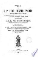 Vida del V. P. Juan Dunsio Escoto...