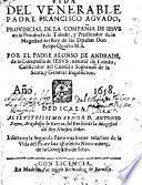 Vida del venerable padre Francisco Aguado ... Inserta en la segunda parte vna breue relacion de la vida del padre Iuan Eusebio Nieremberg, etc
