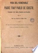 Vida del venerable padre fray Pablo de Cristo fundador del Santo Desierto del Cardón