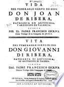 Vida del venerable siervo de Dios don Joan de Ribera, patriarca de Antiochia y Arzobispo de Valencia