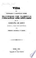 Vida del venerable y apostólico padre Francisco del Castillo de la Compañia de Jesus