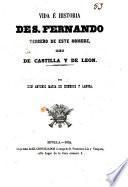 Vida e historia de S. Fernando, tercero de este nombre Rey de Castilla y de León
