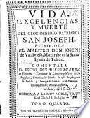 Vida, excelencias y muerte del gloriosissimo patriarca San Joseph