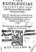 Vida, excelencias y muerte del glorioso patriarca... San Josoph...