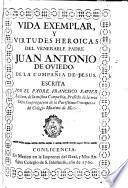 Vida exemplar y virtudes heroicas del venerable padre Juan Antonio de Oviedo de la Compañia de Jesus