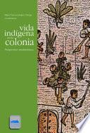 Vida indígena en la colonia