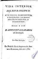 Vida Interior Del Rey D. Felipe II.