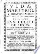 Vida, martyrio, y beatificación del invicto proto-martyr de el Japon, san Felipe de Jesus