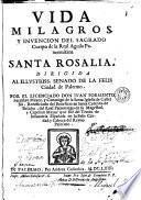 Vida milagros y invencion del sagrado cuerpo de la Real Aguila panormitana Santa Rosalia