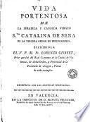 Vida portentosa de la serafica y candida Virgen Sta. Catalina de Sena de la Tercera Orden de Predicadores