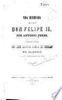Vida reservada del Rey Don Felipe II