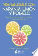 Vida Saludable con: Naranja, Limón y Pomelo