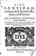 Vida, santidad i milagros de S. Francisca Romana, o de Ponciani ... traduzida de italiano en lengua Castellana por Martin de Roa