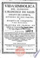 Vida simbolica del glorioso S. Francisco de Sales