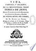 Vida, virtudes, y milagros, de la bienaventurada Virgen Teresa de Jesus,... por Fr. Diego de Yepes,...