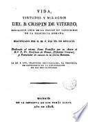 Vida, virtudes y milagros del B. Crispín de Viterbo, religioso capuchino lego de la Provincia Romana...