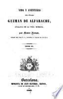 Vida y adventuras del pícaro Guzman de Alfarache
