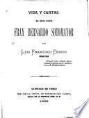 Vida y cartas del monge chileno Fray Bernardo Sotomayor