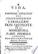 Vida y empresas literarias del Ingeniosíssimo Caballero Don Quixote de la Manchuela