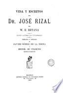 Vida y escritos del Dr. José Rizal,