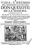 Vida y Hechos del Ingenioso Cavallero Don Quixote de la Mancha ... Nueva edicion coregida y ilustrada con differentes estampas, etc