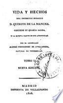 Vida y Hechos del Ingenioso Hidalgo D. Quixote de la Mancha. Contiene su quarta salida, y la quinta parte de sus aventuras ... Nueva edicion