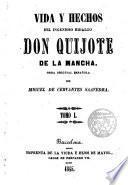 Vida y hechos del ingenioso hidalgo Don Quijote de la Mancha