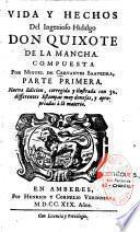 Vida y hechos del ingenioso hidalgo Don Quixote de la Mancha. Compuesta por Miguel de Cervantes Saavedra, parte primera [ -segunda]. Nueva edicion, corregida y ilustrada...