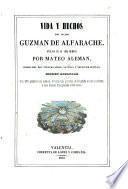 Vida y hechos del picaro Guzmán de Alfarache ... Edición adornada con 230 grabados en madera, 6 hermosas portadas de litografía en oro y colores, y una lámina fina grabada sobre acero