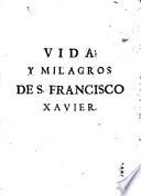 Vida y milagros de San Francisco Xavier S.J.