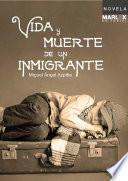 Vida y muerte de un inmigrante