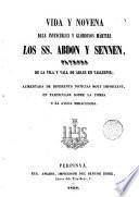 Vida y novena dels invencibles y gloriozos mártirs los Sants Abdón y Sennen, patrons de la vila y vall de Arles en Vallespir
