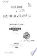 Vida y obras de don Diego Velázqvez