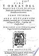 Vida y obras del maestro Iuan de Auila, predicador apostolico del Andaluzia