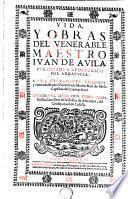 Vida y obras del venerable maestro Iuan de Auila ...