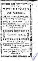 Vida y Purgatorio de S. Patricio ... En esta quinta impression emendado y añadido por el ... autor