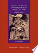 Vida y salud en conjuntos habitacionales del sector oeste de Teotihuacán