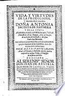 Vida y virtudes de la prodigiosa y venerable Señora Doña Antonia Jacinta de Navarra y de la Cueva, Abadesa del ilustrisimo, y real monasterio de las Huelgas, cerca de Burgos [...].