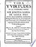 Vida y virtudes de la venerable madre Sor Josepha Maria de Santa Ines (en el siglo Josepha Albiñana) Religiosa Descalça de... la Purissima Concepcion...