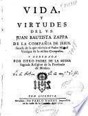 Vida y virtudes del V. P. Juan Bautista Zappa, de la Compañía de Jesús