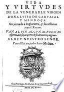 Vida y virtvdes de la venerable virgen Doña Lvisa de Carvaial y Mendoça