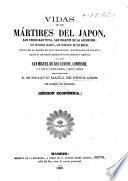 Vidas de los martires del Japon, San Pedro Bautista, San Martin de la Ascension, etc