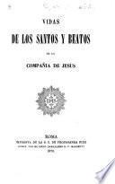 Vidas de los Santos y Beatos de la Compañia di Jesus