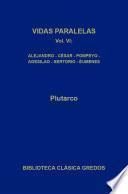 Vidas paralelas VI. Alejandro - César, Agesilao - Pompeyo, Sertorio - Éumenes