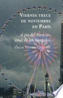Viernes 13 de noviembre en París. (Al pie del Bataclán minutos antes de los atentados)