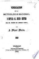 Vindicacion de la Metrología Nacional o replica al juicio critico del Sr. R. de Lubian y Orta