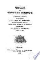 Vindicación del General Maroto y manifiesto razonado de las causas del Convenio de Vergara, de los fusilamientos de Estella ... justificados con cincuenta documentos ...