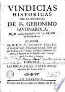 Vindicias historicas por la inocencia de Fr. Geronimo Savonarola, hijo ilustrissimo de la Orden de Predicadores, su autor ... Jacinto Segura ...