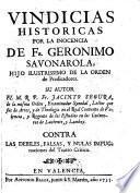 Vindicias historicas por la inocencia de Fr. Geronimo Savonarola ...